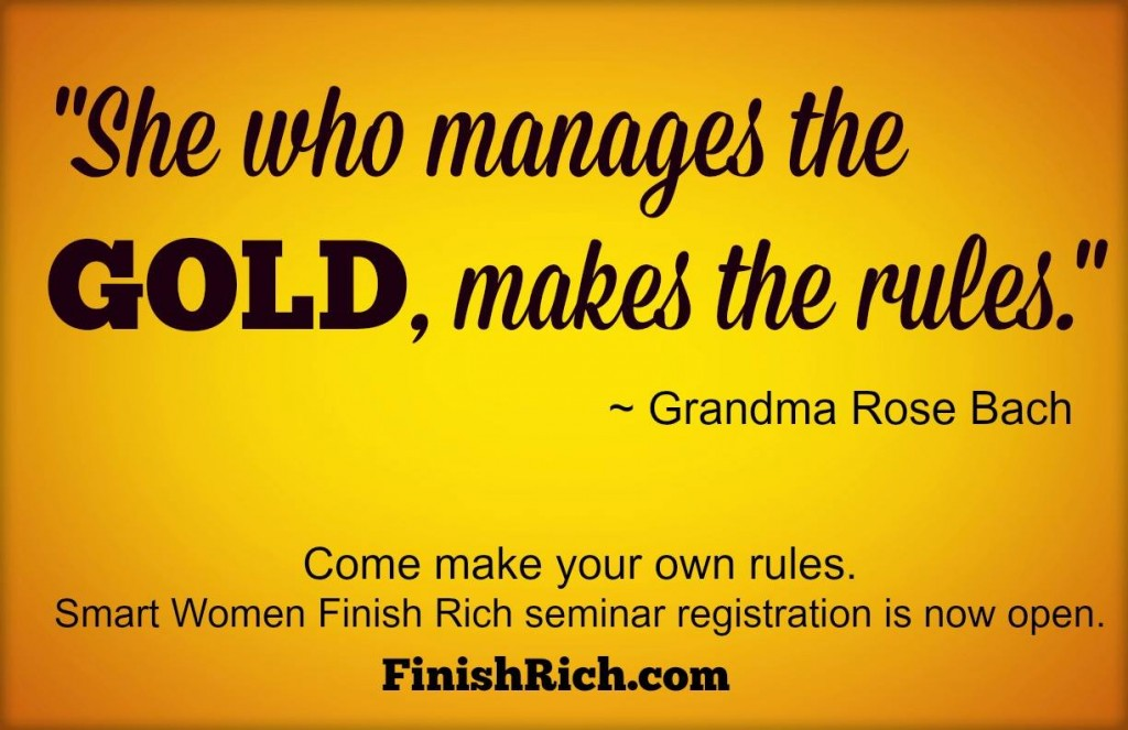 SHE WHO MANAGES THE 'GOLD', MAKES THE RULES…