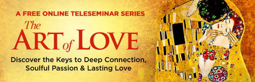 LISTEN TO MY INTERVIEW FOR THE COMPLIMENTARY ONLINE TELESEMINAR: THE ART OF LOVE!