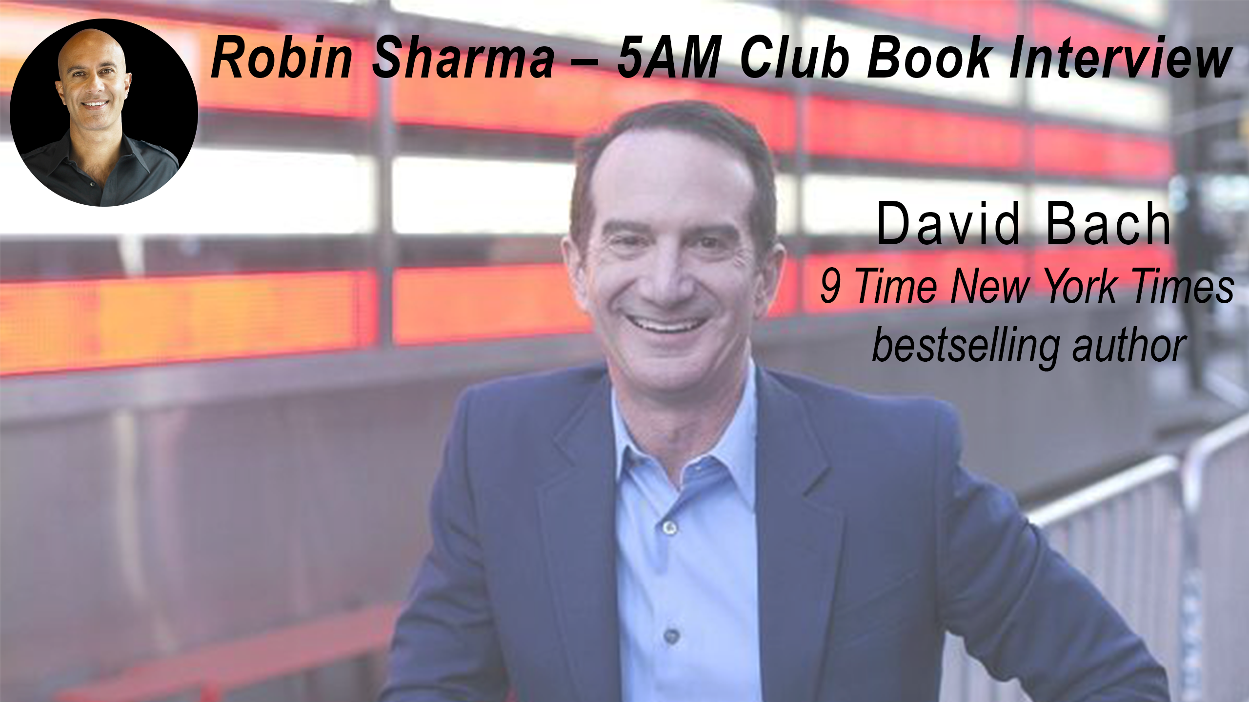 Join The 5AM Club With Robin Sharma - Official Site of David Bach